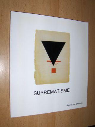 Chauvelin, Jean, Jean-Claude Marcade Y.A. Bois a. o.: SUPREMATISME *. FRANCAIS / ENGLISH. Mit Beiträgen.