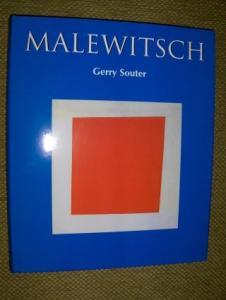 Souter, Gerry: MALEWITSCH. Reise ins Unendliche.
