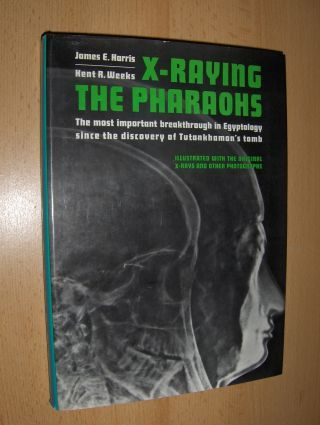 Harris, James E. and Kent R. Weeks: X-RAYING THE PHARAOHS *. The most important breakthrough in Egyptology since the discovery of Tutankhamon`s tomb.