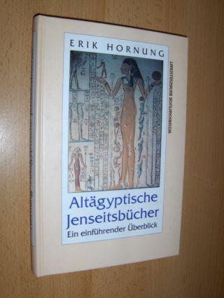 Hornung, Erik: Altägyptische Jenseitsbücher. Ein einführender Überblick.