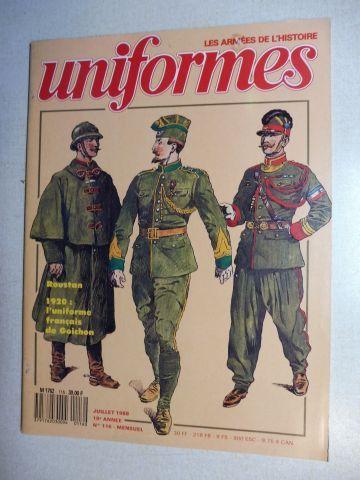 Patay, Max, P. Cossard Y. Gagueche u. a.: REVUE UNIFORMES Juillet 1988 18° Annee N° 116 Mensuel: Roustan 1920: L`uniforme francais de Goichon / ---Tenue de l`armee francaise en 1920 // Les Lanciers de la Garde Imperiale Russe (IIe) // L`Armee de Louis ...