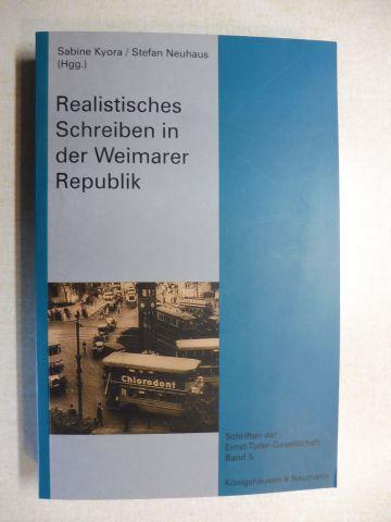 Neuhaus, Stefan und Sabine Kyora: Realistisches Schreiben in der Weimarer Republik *. Mit Beiträge.