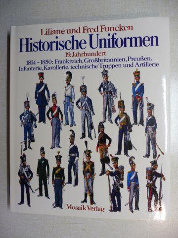 Funcken, Liliane et Fred: Historische Uniformen - 19. Jahrhundert *. 1814-1850 : Frankreich, Großbritannien, Preußen. Infanterie, Kavallerie, technische Truppen und Artillerie.