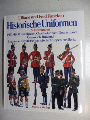 Funcken, Liliane et Fred: Historische Uniformen - 19. Jahrhundert *. 1850-1900 : Frankreich, Großbritannien, Deutschland, Österreich, Rußland. Infanterie, Kavallerie, technische Truppen, Artillerie.