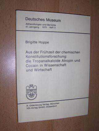 Hoppe, Brigitte: Aus der Frühzeit der chemischen Konstitutionsforschung: die Tropanalkaloide Atropin und Cocain in Wissenschaft und Wirtschaft *.