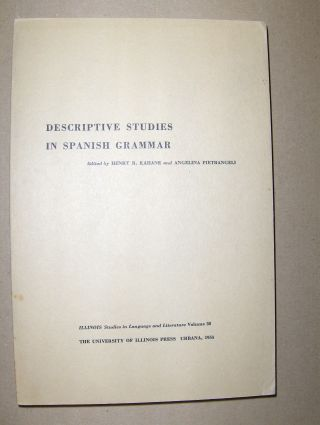 Kahane (Edited), Henry R. and Angelina Pietrangeli (Edited): DESCRIPTIVE STUDIES IN SPANISH GRAMMAR *.