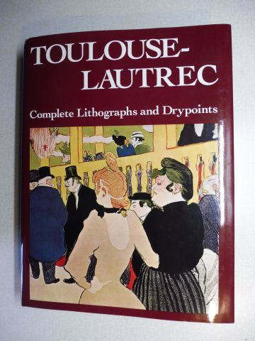 Adhemar, Jean: TOULOUSE-LAUTREC - His Complete Lithographs and Drypoints.