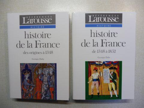 Duby (Direction), Georges: Histoire de la France - Des origines a 1348 // de 1348 a 1852 *. 2 Volumes / 2 Bände.