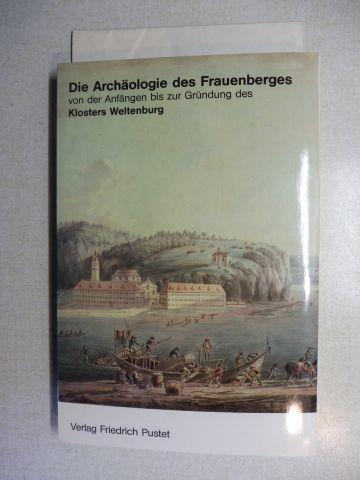 Spindler (Bearb.), Konrad: Die Archäologie des Frauenberges von den Anfängen bis zur Gründung des Klosters Weltenburg. Mit Beiträgen von Sabine Rieckhoff-Pauli und H. Thomas Fischer.
