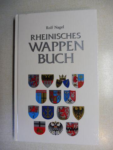Nagel, Rolf: RHEINISCHES WAPPENBUCH (WAPPEN BUCH). Die Wappen der Gemeinden, Städte und Kreise im Gebiet des Landschaftsverbandes Rheinland.