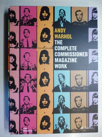 Marechal, Paul: ANDY WARHOL - THE COMPLETE COMMISSIONED MAGAZINE WORK 1948-1987 - Catalogue Raisonne *.