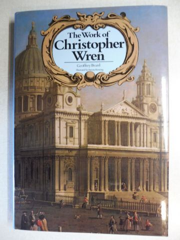 Beard, Geoffrey and Antony Kersting (Illustrated by): The Work of Christopher Wren *.