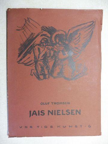 Thomsen, Oluf und Kaj Borchsenius (Redaktion): JAIS NIELSEN *. ET UDVALG AF BILLETER MED INDLEDENDE TESKT AF OLUF THOMSEN.