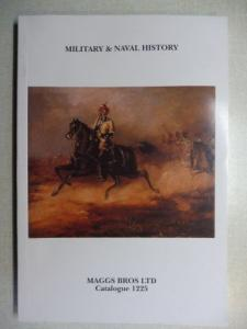 Maggs Bros Ltd.: MAGGS BROS CATALOGUE 1225 : MILITARY AND NAVAL HISTORY.