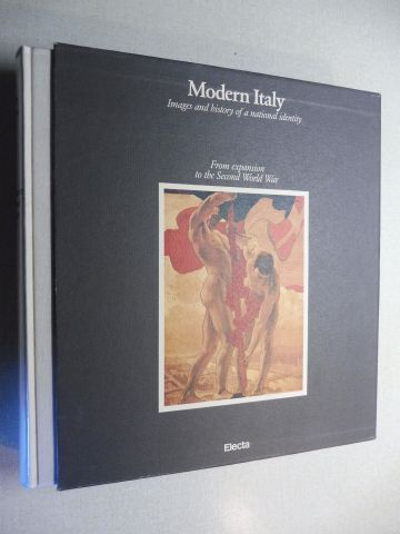 Pirovano, Carlo and Omar Calabrese: Modern Italy - Images and history of a national identity (Volume two): From expansion to the Second World War *. With collaborations.