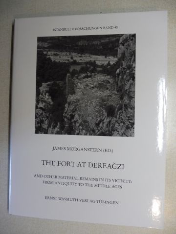 Morganstern, James: THE FORT AT DEREAGZI AND OTHER MATERIAL REMAINS IN ITS VICINITY: FROM ANTIQUITY TO THE MIDDLE AGES *. Texte in englischer und deutscher Sprache.