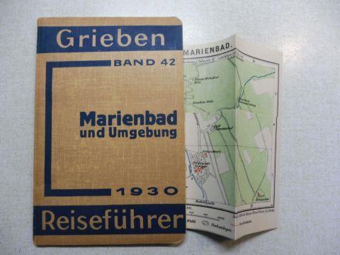 Grieben: Grieben (Griebens) Reiseführer Band 42 - Marienbad und Umgebung *. Praktischer Führer für Kurgäste und Touristen.