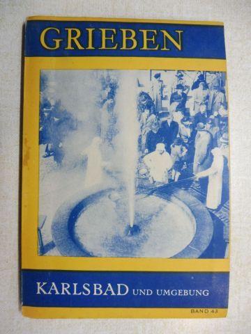Grieben: Grieben (Griebens) Reiseführer Band 43 - KARLSBAD UND UMGEBUNG mit Angaben für Autofahrer (N.S.-Kriegsausgabe).