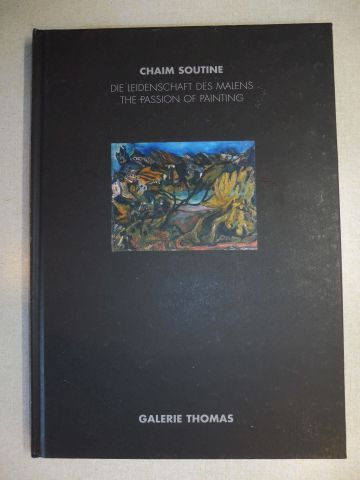 Tuchman, Maurice, Esti Dunow Galerie Thomas u. a.: CHAIM SOUTINE - DIE LEIDENSCHAFT DES MALENS / THE PASSION OF PAINTING *. IN ZUSAMMENARBEIT / IN COOPERATION...