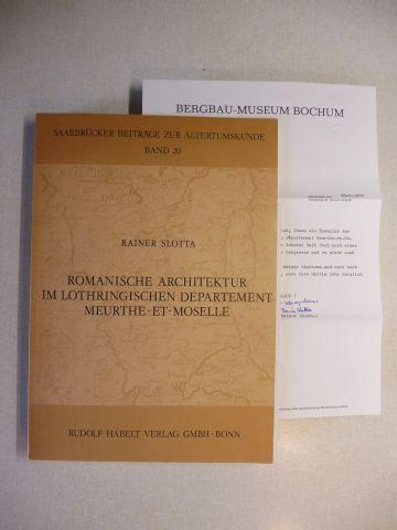Slotta, Rainer: ROMANISCHE ARCHITEKTUR IM LOTHRINGISCHEN DEPARTEMENT MEURTHE-ET-MOSELLE. + AUTOGRAPHEN *.