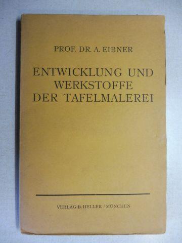 Eibner, Prof. Dr. A. (Alexander): ENTWICKLUNG UND WERKSTOFFE DER TAFELMALEREI (Broschür ungeschnitten !) *.