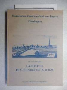 Hilble, Friedrich: Historisches Ortsnamenbuch von Bayern : Oberbayern - Landkreis Pfaffenhofen a. d. Ilm *.
