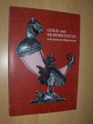 Egger, Gerhart: GOLD- UND SILBERSCHÄTZE in Kopien des Historismus *.
