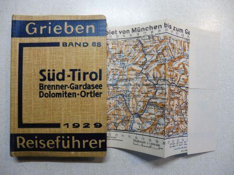Grieben: Grieben (Griebens) Reiseführer Band 88 - SÜD-TIROL Brenner-Gardasee Dolomiten-Ortler mit Angaben für Automobilisten.