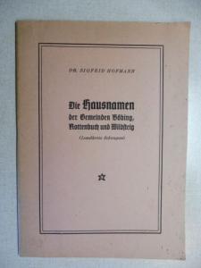 Hofmann, Dr. Sigfrid: Die Hausnamen der Gemeinden Böbing, Rottenbuch und Wildsteig (Landkreis Schongau).