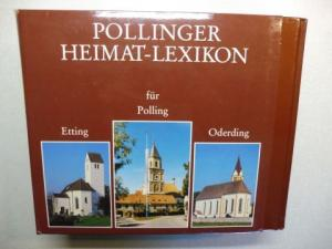 Biller, Max: POLLINGER HEIMAT-LEXIKON für Etting Polling Oderding. 2 Bände im Schuber. Komplett. Ein Wegweiser durch Geschichte und Gegenwart...
