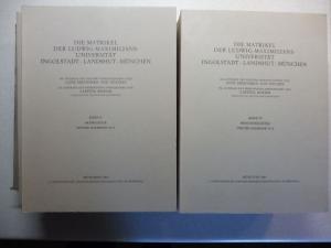 Pölnitz (Hrsg.), Rektor Götz Freiherrn von und Laetitia Boehm (Präsidentin): DIE MATRIKEL DER LUDWIG-MAXIMILIANS-UNIVERSITÄT INGOLSTADT-LANDSHUT-MÜNCHEN - BAND I (Komplett) - # - BAND III (2 Teile K.) - BAND IV (2 Teile K.) - BAND V (2 Teile K.). FAST ...
