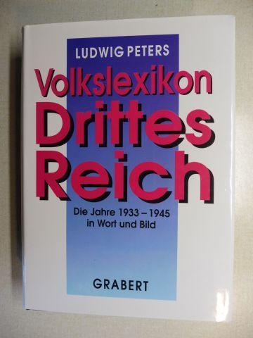 Peters, Ludwig und Wigbert Grabert (Hrsg.): Volkslexikon DRITTES REICH - Die Jahre 1933-1945 in Wort und Bild *.