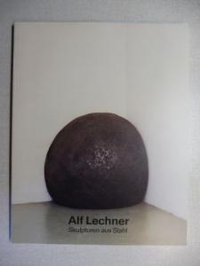 Zweite, Armin, Jens Christian Jensen und Alf Lechner: Alf Lechner - Skulpturen aus Stahl *.