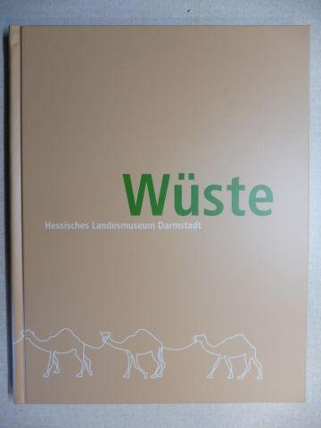 Joger (Hrsg.), Ulrich und Uwe Moldrzyk: Wüste - Hessisches Landesmuseum Darmstadt - Begleitbuch zur Ausstellung. Mit Beiträge.