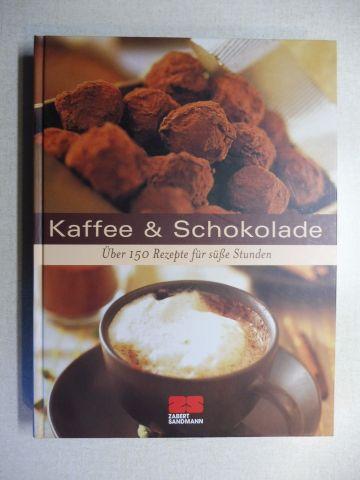 Schlinz (Redaktion), Alexandra und ZS-Team (Rezepte): Kaffee & Schokolade - Über 150 Rezepte für süße Stunden.