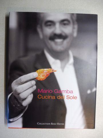 Gamba *, Mario und Bernd Euler (Fotografiert von): Mario Gamba - Cucina del Sole. + AUTOGRAPH *.
