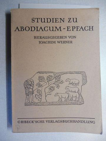 Werner (Hrsg.), Joachim: STUDIEN ZU ABODIACUM-EPFACH *. Mit Beiträge.