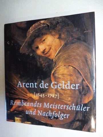 Schoon, Peter, Jacob M. De Groot Rainer Budde u. a.: Arent de Gelder (1645-1727) - Rembrandts Meisterschüler und Nachfolger *. Mit Beiträge.