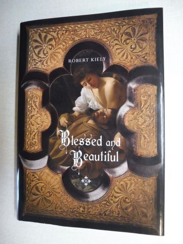 Kiely, Robert: Blessed and Beautiful. PICTURING THE SAINTS *.