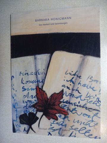 Hasenclever, Michael und Barbara Honigmann: Barbara Honigmann (Geb. 1949) - Von Namen und Sammlungen *.