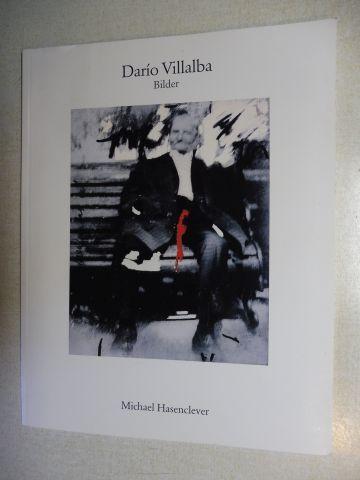 Schäffner, Wolfgang und Carmen Pinilla Ballester (Übersetzung): Dario Villalba (geb. 1939 San Sebastian - E.) Bilder *.