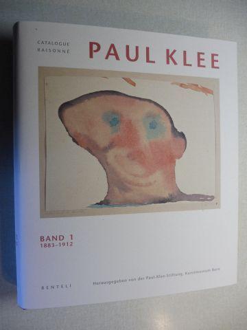 Rümelin, Christian, Alexander (Paul) Klee (Geleitwort) Josef Helfenstein (Vorwort) u. a.: PAUL KLEE - CATALOGUE RAISONNE BAND 1 - 1883-1912 *.