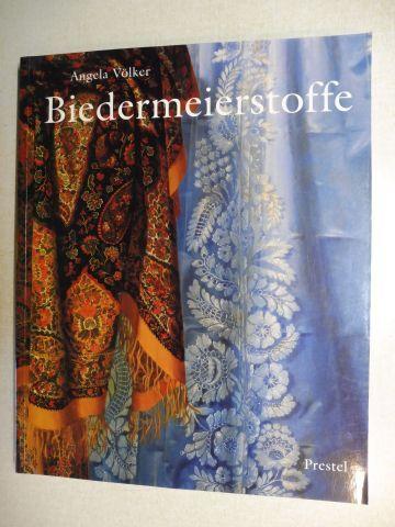 Völker, Angela und Ruperta Pichler (Mitarbeit): Biedermeierstoffe. Die Sammlung des MAK- Österreichisches Museum für angewandte Kunst, Wien und des Technischen Museums Wien .