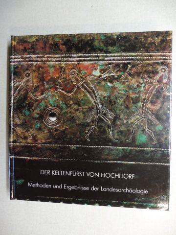Planck (Vorwort), Dieter, Jörg Biel Gabriele Süsskind / Andre Wais u. a.: Der Keltenfürst von Hochdorf *. Methoden und Ergebnisse der Landesarchäologie.