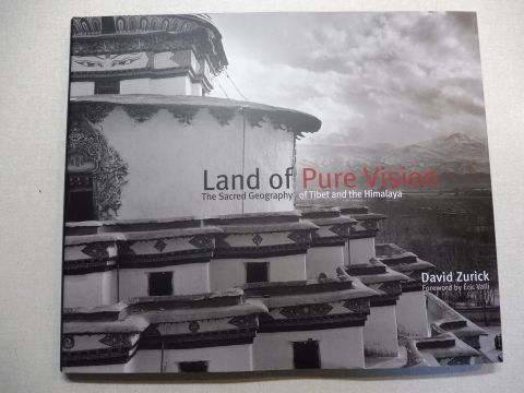 Zurick, David, Eric Valli (Foreword) and Richard Farkas (Design): Land of Pure Vision - The Sacred Geography of Tibet and the Himalaya.
