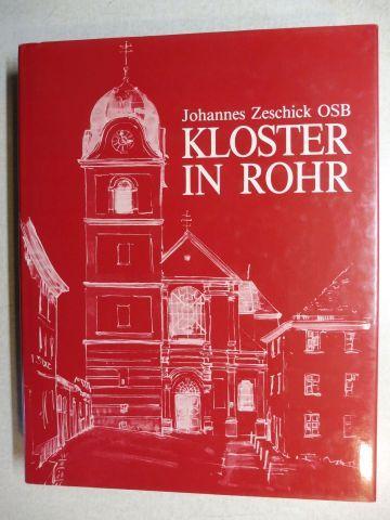 Zeschick OSB *, Johannes: KLOSTER IN ROHR (in Niederbayern) - Geschichte und Gegenwart. Mit Beiträge.