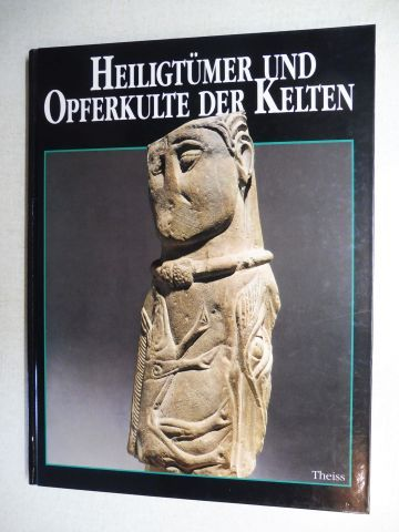 Haffner (Hrsg.), Alfred: Heiligtümer und Opferkulte der Kelten *. Mit Beiträge.