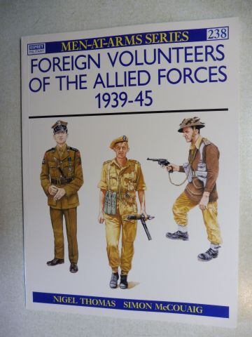 Thomas, Nigel, Simon McCouaig (Illustr.) and Martin Windrow (Editor): FOREIGN VOLUNTEERS OF THE ALLIED FORCES 1939-45 *