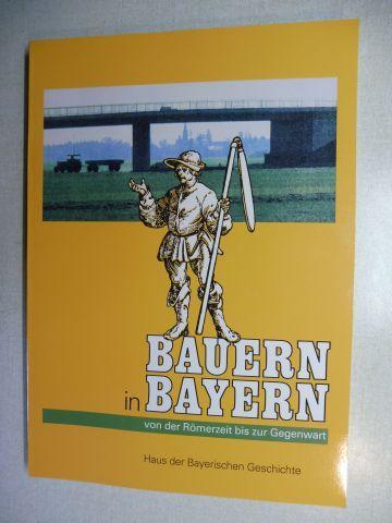 Henker (Hrsg.), Michael, Evamaria Brockhoff (Hrsg.) Hans Geisler u. a.: BAUERN IN BAYERN - Von der Römerzeit bis zur Gegenwart *. Mit Beiträge.