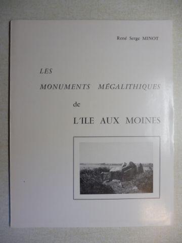 Minot, Rene Serge: LES MONUMENTS MEGALITHIQUES de L`ILE AUX MOINES *. (Generalites sur les megalithes / Situation et inventaire des monuments de l`Ile aux Moines / Fiches individuelles des monuments et autres).